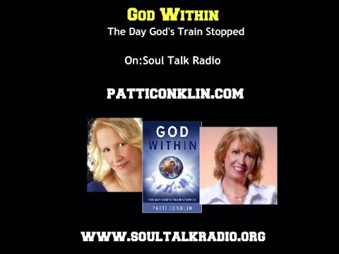 God Within - The Day God's Train Stopped - With: Patti Conklin