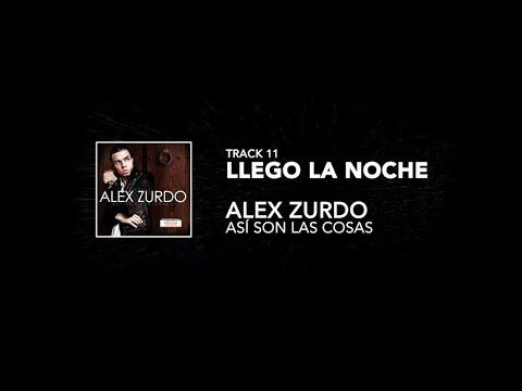 11. Alex Zurdo - Llego La Noche - (Así Son Las Cosas)