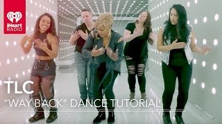 "TLC Dance Tutorial ""Way Back"" 