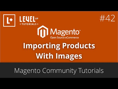 Magento Community Tutorials #42 - Importing Products With Images