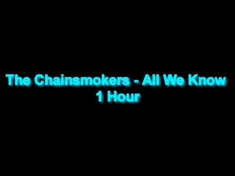 The Chainsmokers - All We Know 1 Hour