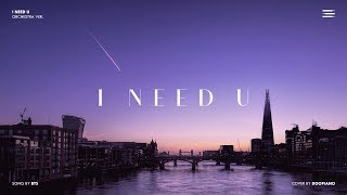 BTS (방탄소년단) - I Need U Orchestra Cover
