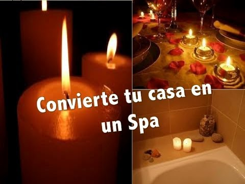 Convierte tu casa en un spa spa at home youtube for Ideas para decorar mi salon