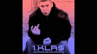 1.Kla$ - Sieg Klas ( Rest in peace feat. Atures)