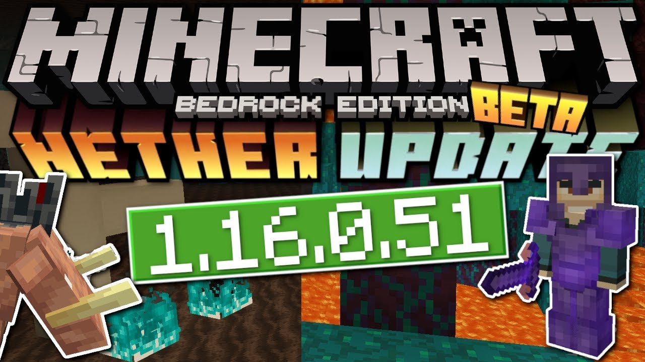 Minecraft Bedrock Beta 1 16 0 51 Nether Update Out Now Change Log Mcpe Xbox Windows Youtube
