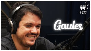 GAULES - Flow Podcast #117