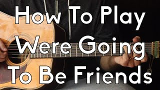 How To Play Were Going To Be Friends - Acoustic Guitar Lesson - White Stripes Easy Guitar