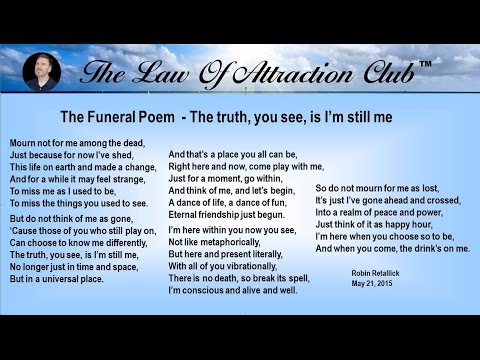 The Funeral Poem - The truth, you see, is I'm still me,