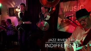 JAZZ RIVER TRIO / INDIFFÉRENCE