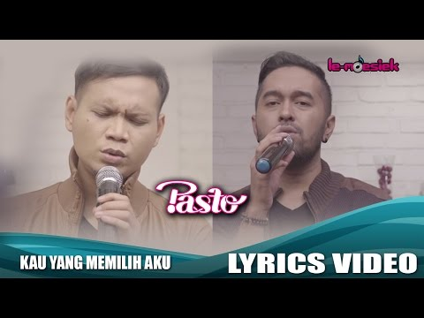 Pasto - Kau Yang Memilih Aku (Official Lyric Video)