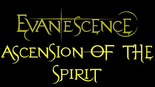 Evanescence-Ascension of the Spirit Lyrics (Whisper/Sound Asleep EP)