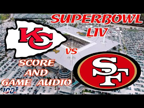 SUPERBOWL LIV: SAN FRANCISCO 49ERS Vs KANSAS CITY CHIEFS LIVE STREAM WATCH PARTY(GAME AUDIO ONLY)