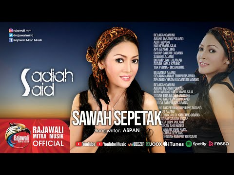 SAWAH SEPETAK - SADIAH SAID - Official Video
