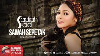 Sadiah Said - Sawah Sepetak [OFFICIAL]