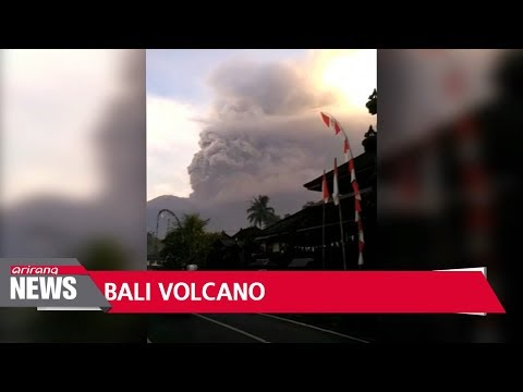 Mount Agung in Bali erupts, thousands evacuated