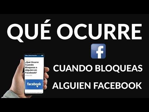 ¿Qué Ocurre Cuando Bloqueas a Alguien en Facebook?