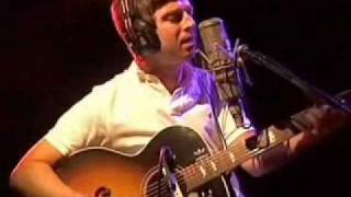Noel Gallagher - The Importance Of Being Idle - Acoustic Set, Rolling Stones [2006]