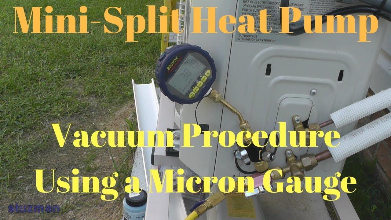 Mini-Split Heat Pump: Vacuum Procedure Using a Micron Gauge