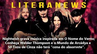 Nightwish se inspira em O Nome do Vento, Welder Thompson e 50 Tons de Cinza | Literanews