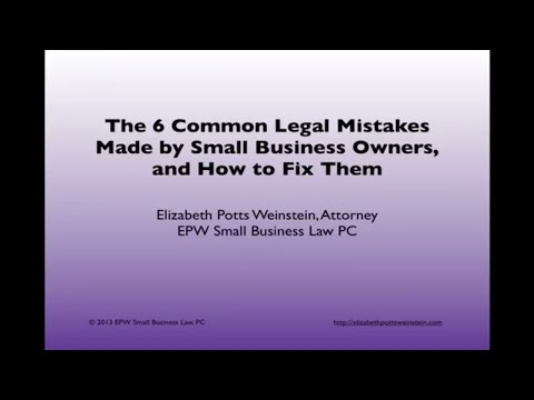 The 6 Common Legal Mistakes Made by Small Business Owners, and How to Fix Them