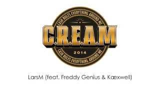 C.R.E.A.M 2014 - LarsM (feat. Freddy Genius & Kæxwell)