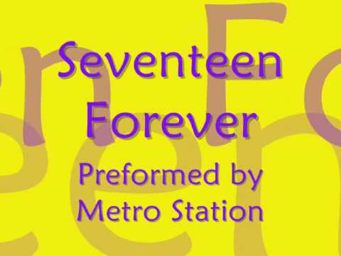 Seventeen Forever- Metro Station [Lyrics]