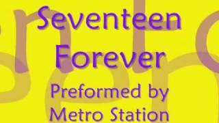Seventeen Forever- Metro Station [Lyrics]