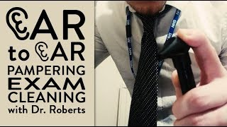Ear Cleaning, Ear to Ear, and Ear Exam ASMR with Dr Roberts