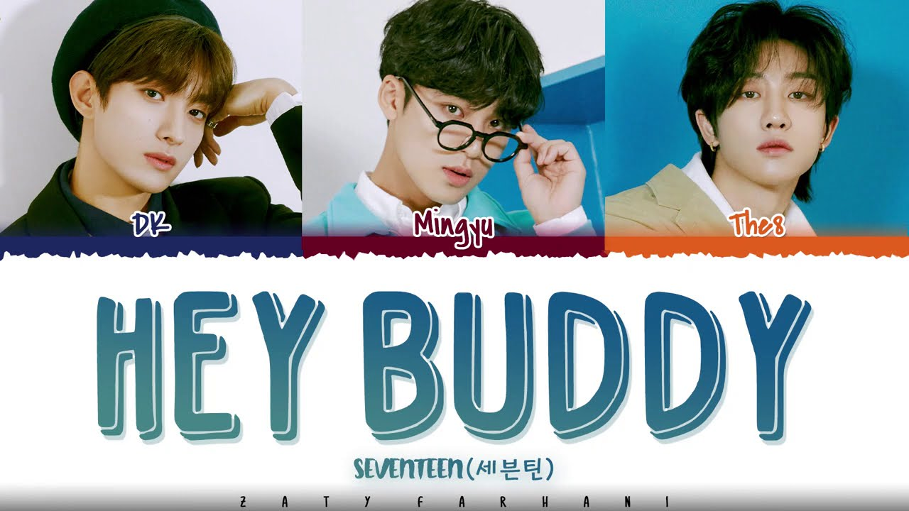 Download SEVENTEEN (DK, Mingyu, THE8) - 'HEY BUDDY' Lyrics [Color Coded_Han_Rom_Eng]