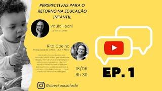 Perspectivas para o retorno na Educação Infantil - Rita Coelho