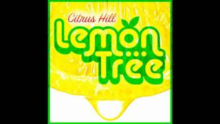 Citrus Hill - Lemon Tree (Ti-Mo Remix Edit) [HD]
