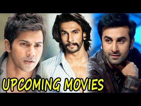 Upcoming movies of Ranbir Kapoor, Ranveer Singh, Varun ...