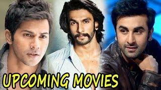 Upcoming movies of Ranbir Kapoor, Ranveer Singh, Varun Dhawan and others