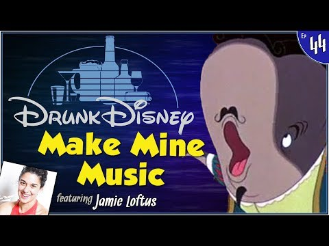 MAKE MINE MUSIC ft Jamie Loftus Drunk Disney #44