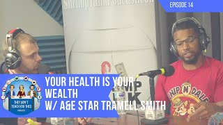 Your Health is Your Wealth (with Tramell Smith from Pinnacle Fitness)
