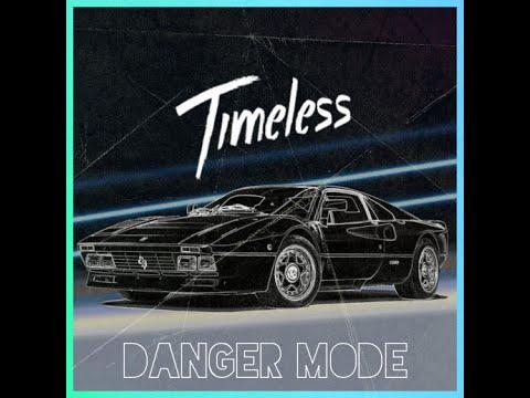 DANGER MODE - [ TIMELESS ] full album EP