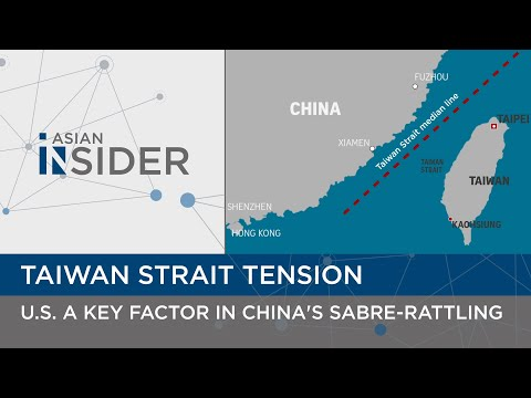 Taiwan Strait Tension: US a key factor in China's sabre-rattling | Asian Insider EP42