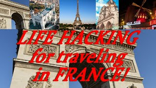 LIFE HACKING for traveling in FRANCE! French Travel Guide!