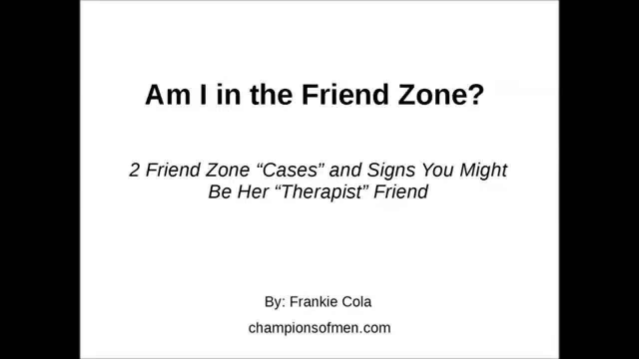 Am I In The Friend Zone? Signs You Are Her