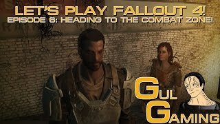 Fallout 4: Episode 6, Heading to the Combat Zone!