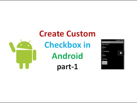 Android Tutorial for Beginners :Custom Checkbox in Android part 1