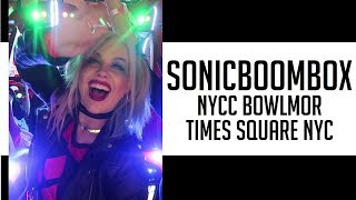THIS IS SONICBOOMBOX NYCC PARTY! BOWLMOR TIMES SQUARE NYC NEW YORK CITY COMIC CON afterparty