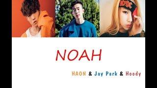 [3.46 MB] HAON (김하온) - NOAH (노아) (Feat. Jay Park (박재범), Hoody (후디)) (가사) [Han|Rom|Eng]
