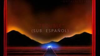 Sleeping With Sirens - Trouble (Sub. Español)
