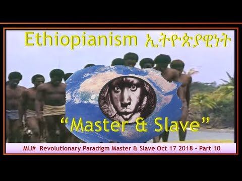 MU#  Revolutionary Paradigm Master & Slave Oct 17 2018 - Part 10