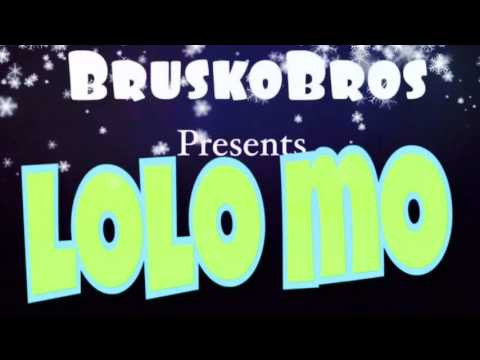 BRUSKO BROS -- LOLO MO