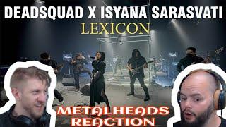 Left Wanting More   Deadsquad X ISYANA SARASVATI  - Lexicon   Metalheads Reaction