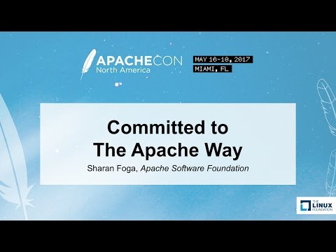 Committed to The Apache Way - Sharan Foga, Apache Software Foundation