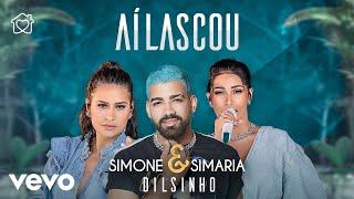 Смотреть клип Simone & Simaria, Dilsinho - Aí Lascou