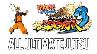 Naruto Ultimate Ninja Storm 3 - All Ultimate Jutsu